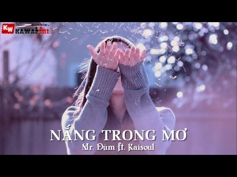 Nắng Trong Mơ - Mr. Đùm ft. Kaisoul [ Video Lyrics Kara ]
