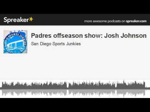 Padres offseason show: Josh Johnson (made with Spreaker)
