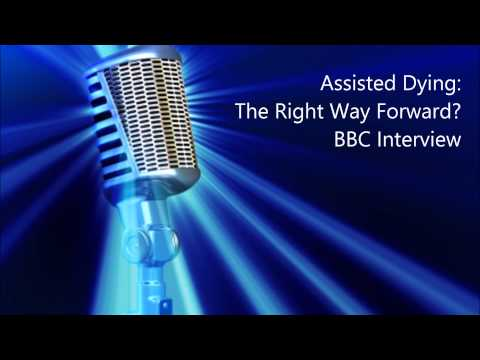 Assisted Dying - The Right Way Forward?