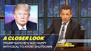 Trump Says He's Not Happy with Deal to Avoid Shutdown: A Closer Look