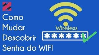 Como Mudar Ou Recuperar A Senha Do Wi-fi!!
