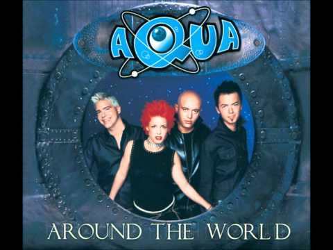 Aqua - Around The World