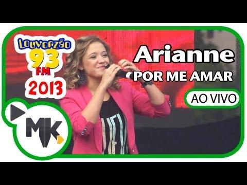 Arianne - VÍDEO OFICIAL LOUVORZÃO 2013 HD - Por Me Amar