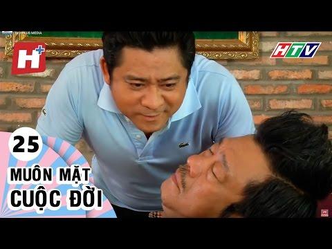 Muôn Mặt Cuộc Đời - Tập 25  | Phim Tình Cảm Việt Nam Đặc Sắc Hay Nhất 2016
