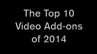 Top 10 Video Add-ons Of 2014 Best Add-ons For XBMC