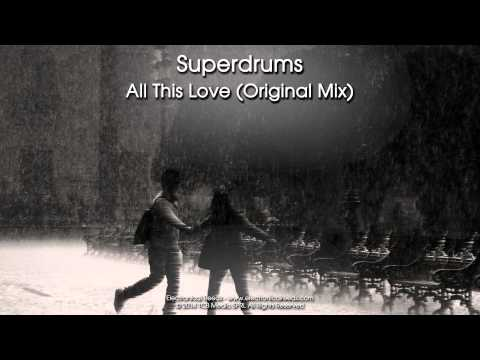 Superdrums - All This Love (Original Mix)