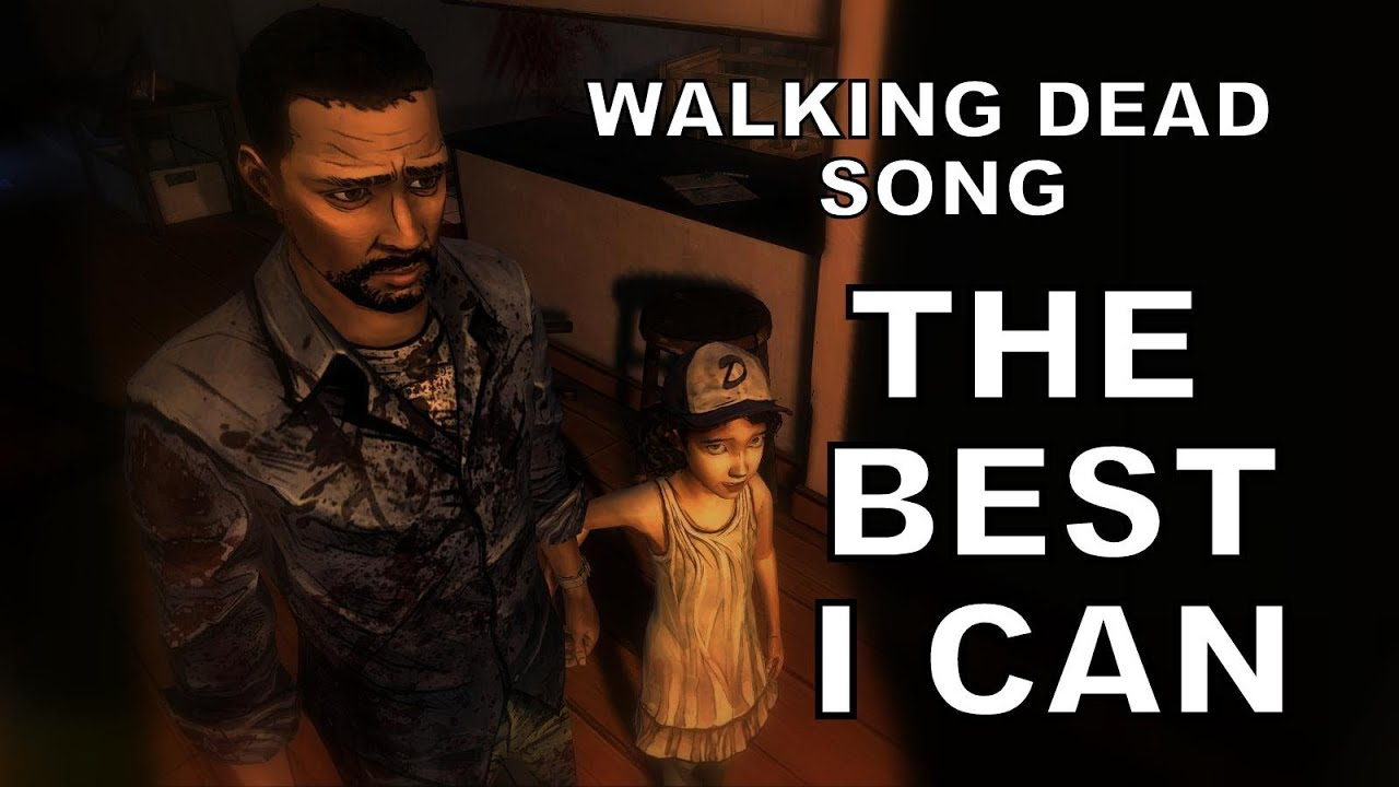 Walking dead clementine amp lee song the best i can youtube