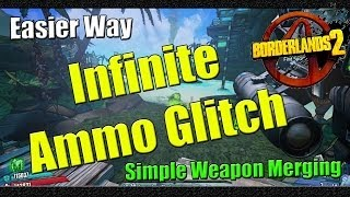 Borderlands 2 How To Get Infinite Ammo The Easy Way
