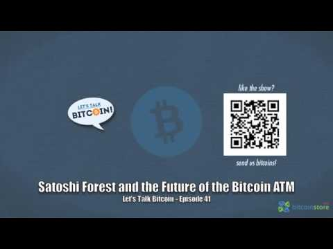 Satoshi Forest and the Future of the Bitcoin ATM