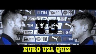 EURO U21 Quiz: Cerri vs Ferrari