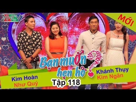 BẠN MUỐN HẸN HÒ - Tập 118 | Khánh Thụy - Kim Ngân | Kim Hoàng - Như Quý | 23/11/2015