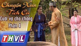 THVL | Chuyện xưa tích cũ – Tập 31: Cưới vợ cho chồng – Phần 4