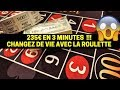 methode roulette 235e en 3 minutes mode réel