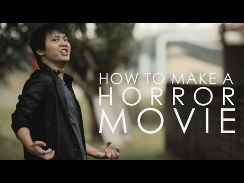 How To Make A Horror Movie