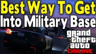 GTA Online BEST & EASIEST WAY TO GET INTO MILITARY BASE