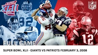 Giants Upset Undefeated 2007 Patriots | Super Bowl XLII | NFL Full Game