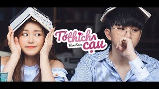 TỚ TH�CH CẬU - HAN SARA | Official MV
