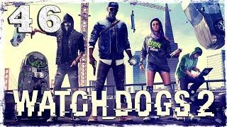 Watch Dogs 2. #46: Неправильные выборы. (1/3)