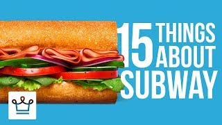 15 Things You Didn't Know About SUBWAY