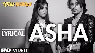 Total Siyapaa: Asha Full Song with Lyrics | Ali Zafar, Yaami Gautam, Anupam Kher, Kirron Kher