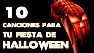 10 CANCIONES PARA TU FIESTA DE HALLOWEEN SONGS 2014