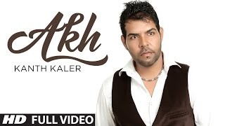 Kanth Kaler New Song Akh Full Video| Refresh LATEST