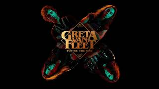 Greta Van Fleet - You're The One (audio)
