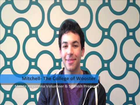 Mitchell, a student from The College of Wooster -- USA, shares his experience when he participated in the Mente Argentina Volunteer and Spanish Program 2013.