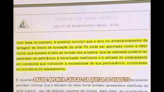 Laudo da per�cia da Pol�cia Civil confirma erros em projeto e obra de viaduto