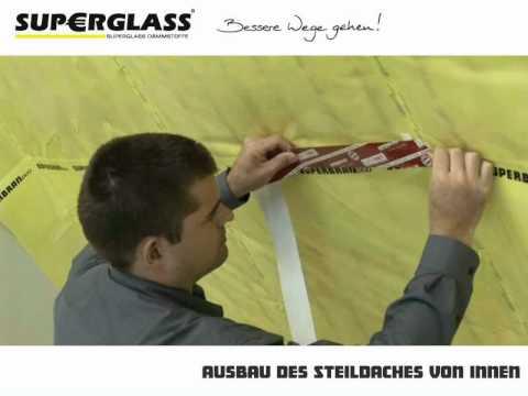 Superglass - Steildach-Ausbau von innen