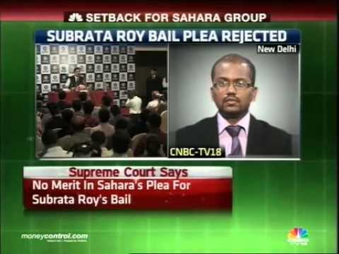 Supreme Court rejects Subrata Roy's bail plea -  Part 2
