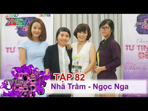 TỰ TIN ĐỂ ĐẸP - Tập 82 | Chị Nhã Trâm | Chị Ngọc Nga | 02/07/2016