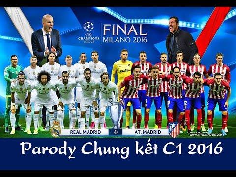 Parody Chung kết C1 2016  ( Không cảm xúc Chế)