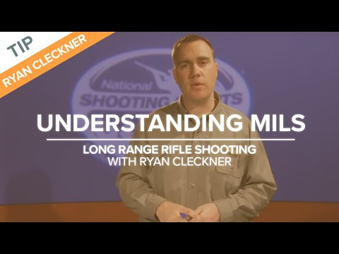 Understanding Mils (Milliradians) - Rifle Shooting Technique - NSSF Shooting Sportscast