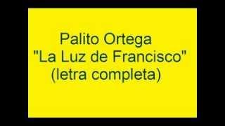"""Palito Ortega """"La Luz De Francisco"""" (letra Completa)"""