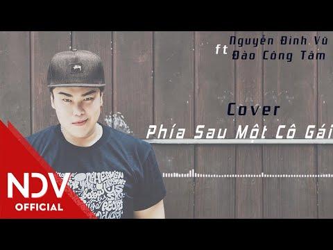 Nguyễn Đình Vũ - Phía Sau Một Cô Gái (Tropical House Remix) fts Đào Công Tâm (Cover)