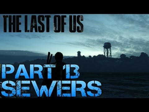 The Last of Us Gameplay Walkthrough - Part 13 - SEWERS (PS3 Gameplay HD)