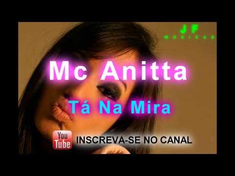 Mc Anitta Ta Na Mira ♪ 2013 (Música Nova)