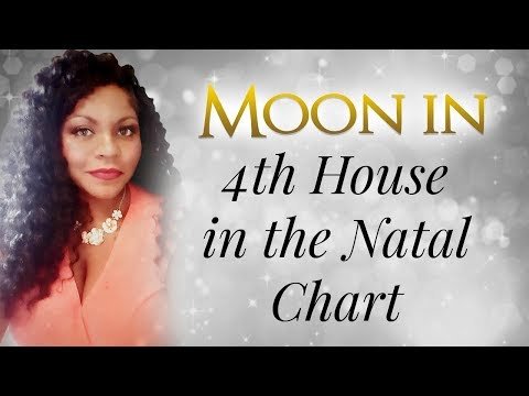 MOON IN THE 4TH HOUSE OF THE NATAL CHART