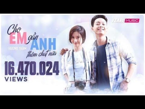 Cho Em Gần Anh Thêm Chút Nữa | Hương Tràm | Official OST | Nhạc trẻ hay mới nhất