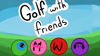 Golf With Friends Animatic