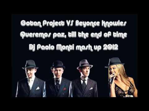 Gotan Project VS Beyoncé - Queremos paz, till the end of time - Dj Paolo Monti mash up 2012.wmv