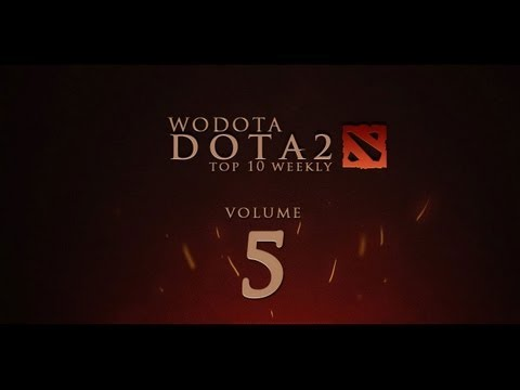 WoDotA - DotA 2 Top10 Weekly Vol.5