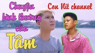 Chuyện Bình Thường Của Tâm - Phiên bản Con Nit Team - Con Nit channel