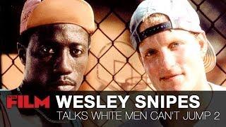 Wesley Snipes Talks White Men Can't Jump 2
