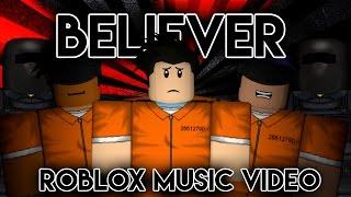 [BLOXY ENTRY 2017] Believer|Roblox Music video|Imagine Dragons|PrisonBreak