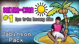 Minecraft Jabinson - Sakura-chan lạc trên đảo hoang part 1