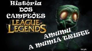 League Of Legends A História Dos Campeões Amumu A