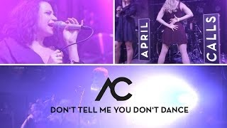April Calls - Don't Tell Me You Don't Dance