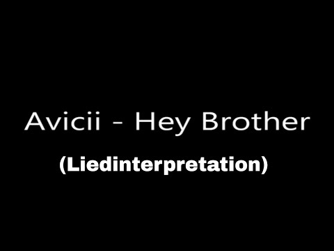 Avicii - Hey Brother - True - Lyrics - German/deutsche Übersetzung